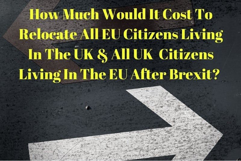 What the removals cost would be of relocating all EU citizens living in the UK and all UK citizens in the EU after Brexit.